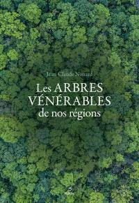 Les arbres vénérables de nos régions
