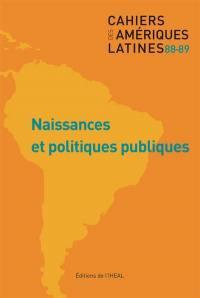 Cahiers des Amériques latines. n° 88-89, Naissances et politiques publiques