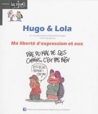 Hugo & Lola. Volume 1, Ma liberté d'expression et eux