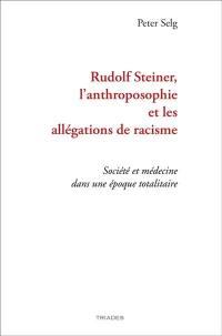 Rudolf Steiner, l'anthroposophie et les allégations de racisme