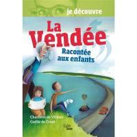 La Vendée racontée aux enfants