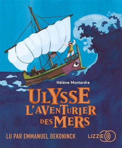 Ulysse : l'aventurier des mers