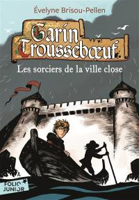 Garin Trousseboeuf. Volume 11, Les sorciers de la ville close