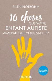 10 choses que votre enfant autiste aimerait que vous sachiez