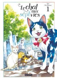 Le chat aux sept vies. Volume 1,