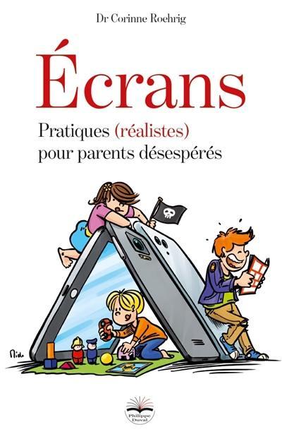 Ecrans : pratiques (réalistes) pour parents désespérés