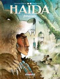 Haïda. Volume 2, Frères ours