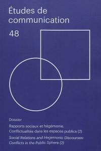 Etudes de communication. n° 48, Rapports sociaux et hégémonie