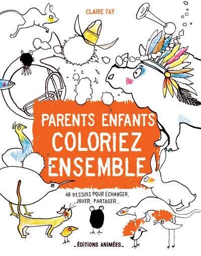 Parents-enfants, coloriez ensemble : 48 dessins pour échanger, jouer, partager...