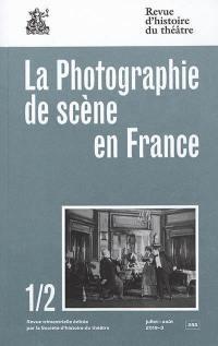 Revue d'histoire du théâtre. n° 283, La photographie de scène en France