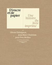 D'encre et de papier : une histoire du livre imprimé