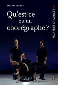 Regardez la danse. Volume 2, Qu'est-ce qu'un chorégraphe ?