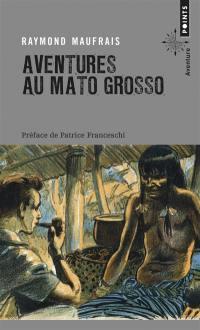 Aventures au Mato Grosso