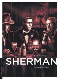 Sherman. Volume 3, La passion