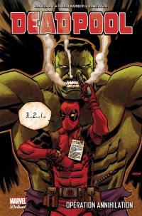 Deadpool, Opération Annihilation