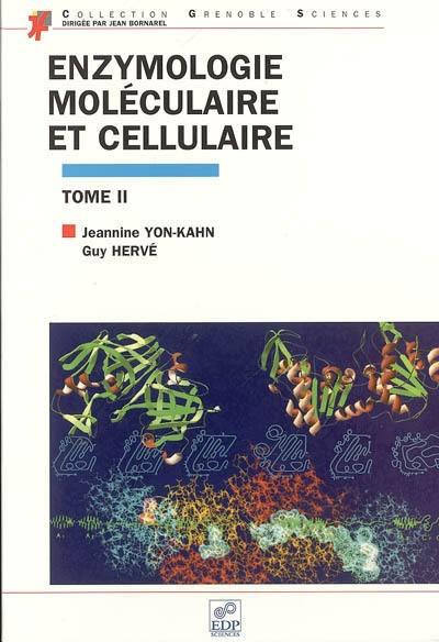 Enzymologie moléculaire et cellulaire. Volume 2,