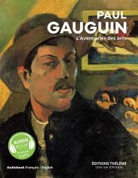 Paul Gauguin : l'aventurier des arts