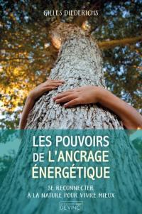 Les pouvoirs de l'ancrage énergétique