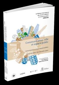 Communication, ville et espace public = Communicacion, ciudad y espacio publico = Communication, city and public space