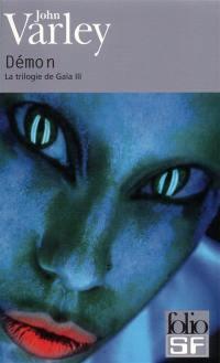 La trilogie de Gaïa. Volume 3, Démon
