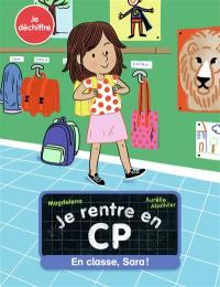 Je rentre en CP. Volume 12, En classe, Sara !