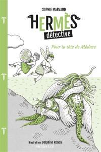 Hermès détective. Volume 4, Pour la tête de Méduse