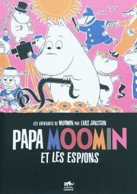 Les aventures de Moomin, Papa Moomin et les espions