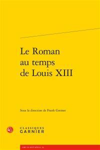 Le roman au temps de Louis XIII