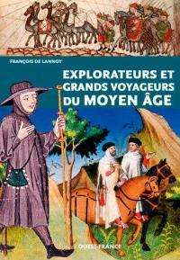 Explorateurs et grands voyageurs du Moyen Age