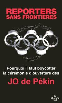 Pourquoi il faut boycotter la cérémonie d'ouverture des JO de Pékin