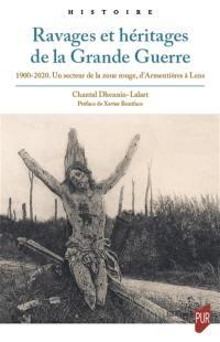 Ravages et héritages de la Grande Guerre