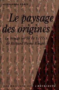 Le paysage des origines : le voyage en Sicile de Richard Payne Knight (1751-1824)