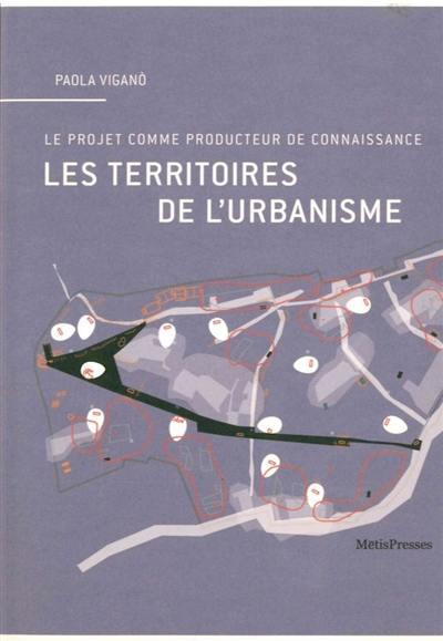 Les territoires de l'urbanisme : le projet comme producteur de connaissance
