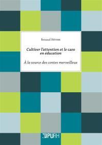 Cultiver l'attention et le care en éducation