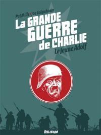 La Grande Guerre de Charlie. Vol. 8. Le jeune Adolf
