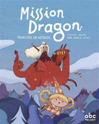 Mission dragon, Princesse en détresse