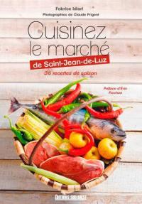 Cuisinez le marché de Saint-Jean-de-Luz