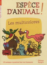 Espèce d'animal !. Volume 3, Les multicolores