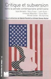 Critique et subversion dans la pensée contemporaine américaine