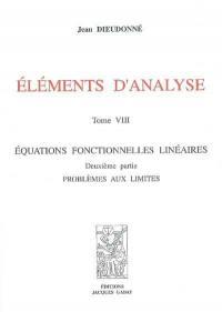 Eléments d'analyse. Volume 8, Equations fonctionnelles linéaires