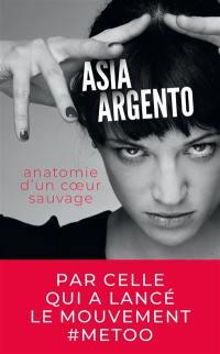 Anatomie d'un coeur sauvage : autobiographie