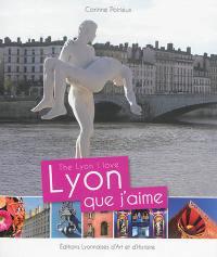 Lyon que j'aime = The Lyon I love