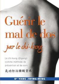 Guérir le mal de dos par le chi-kung