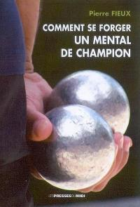 Comment se forger un mental de champion