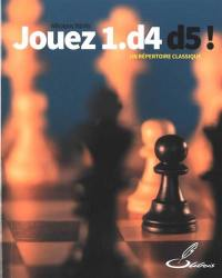Jouez 1.d4 d5 !