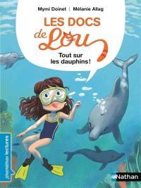 Les docs de Lou, Tout sur les dauphins !