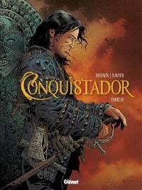 Conquistador. Volume 4,