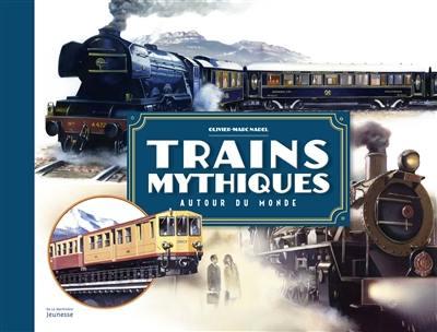 Trains mythiques autour du monde