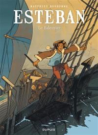 Esteban. Volume 1, Le baleinier