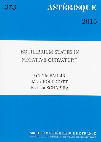 Astérisque. n° 373, Equilibrium states in negative curvature